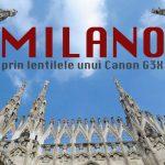 Milano prin lentilele unui Canon G3 X